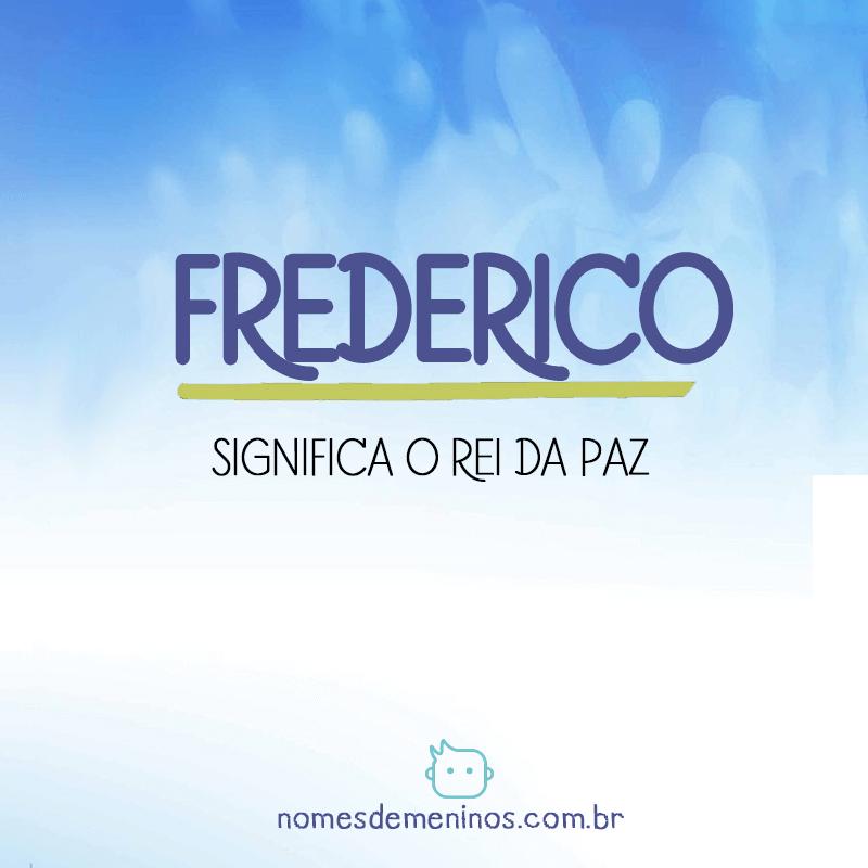 Significado do nome Frederico