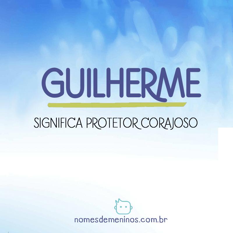 Significado do nome Guilherme