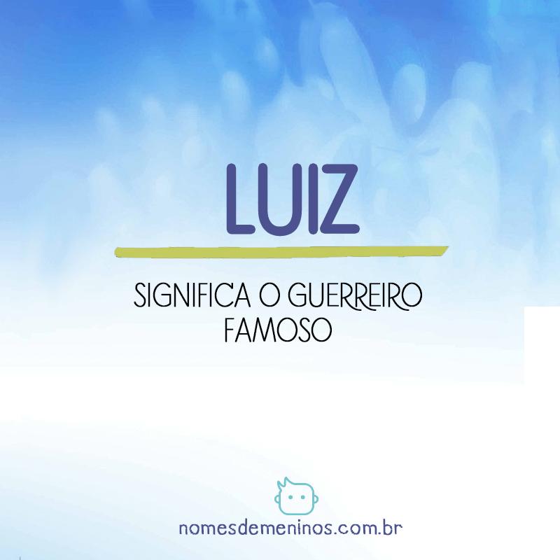 Significado do nome Luiz