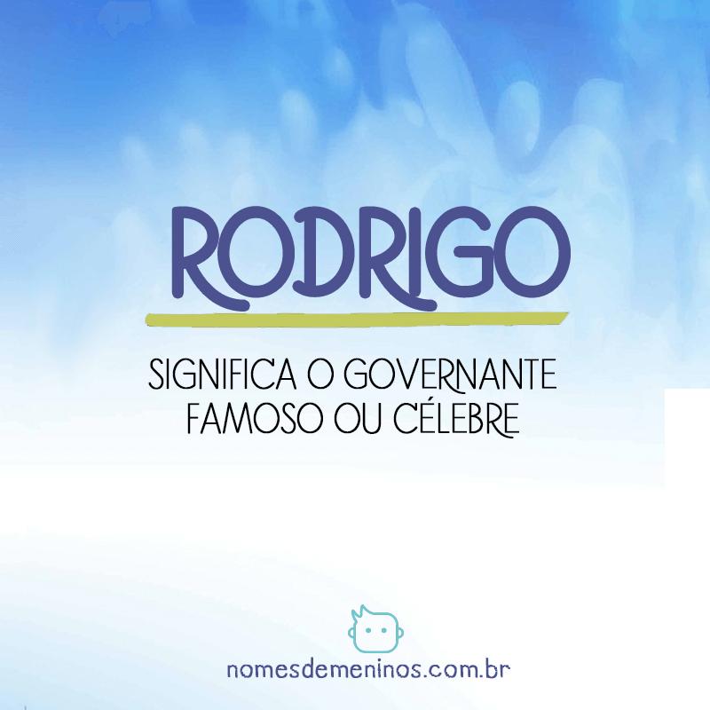 Significado do nome Rodrigo