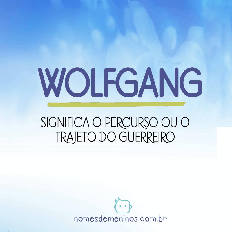 Significado do nome Wolfgang