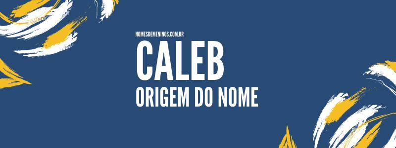Caleb - Origem do nome